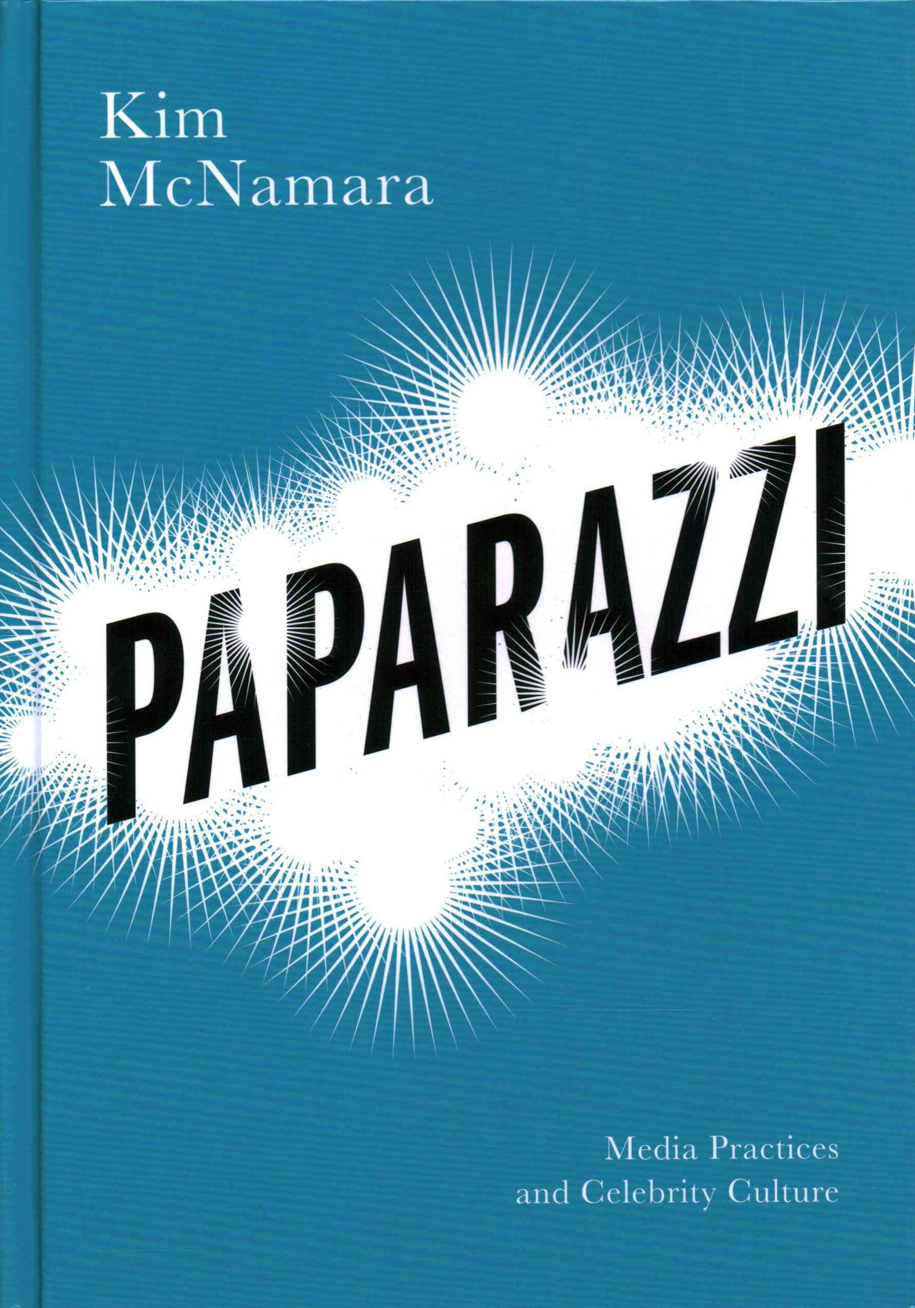 Paparazzi - Media Practices and Celebrity Culture