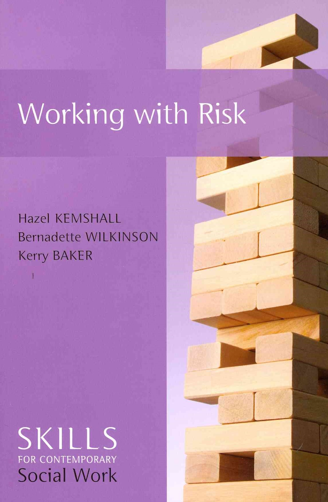 Working with Risk - Skills for Contemporary Socialwork