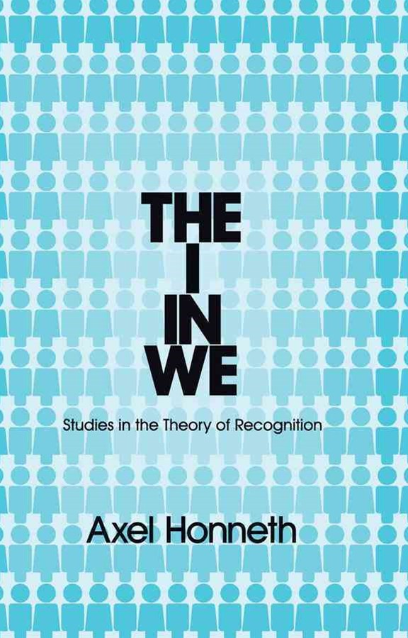 The I in We - Studies in the Theory of Recognition