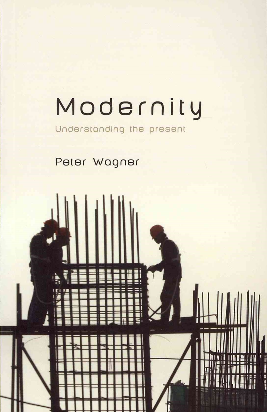 Modernity - Understanding the Present