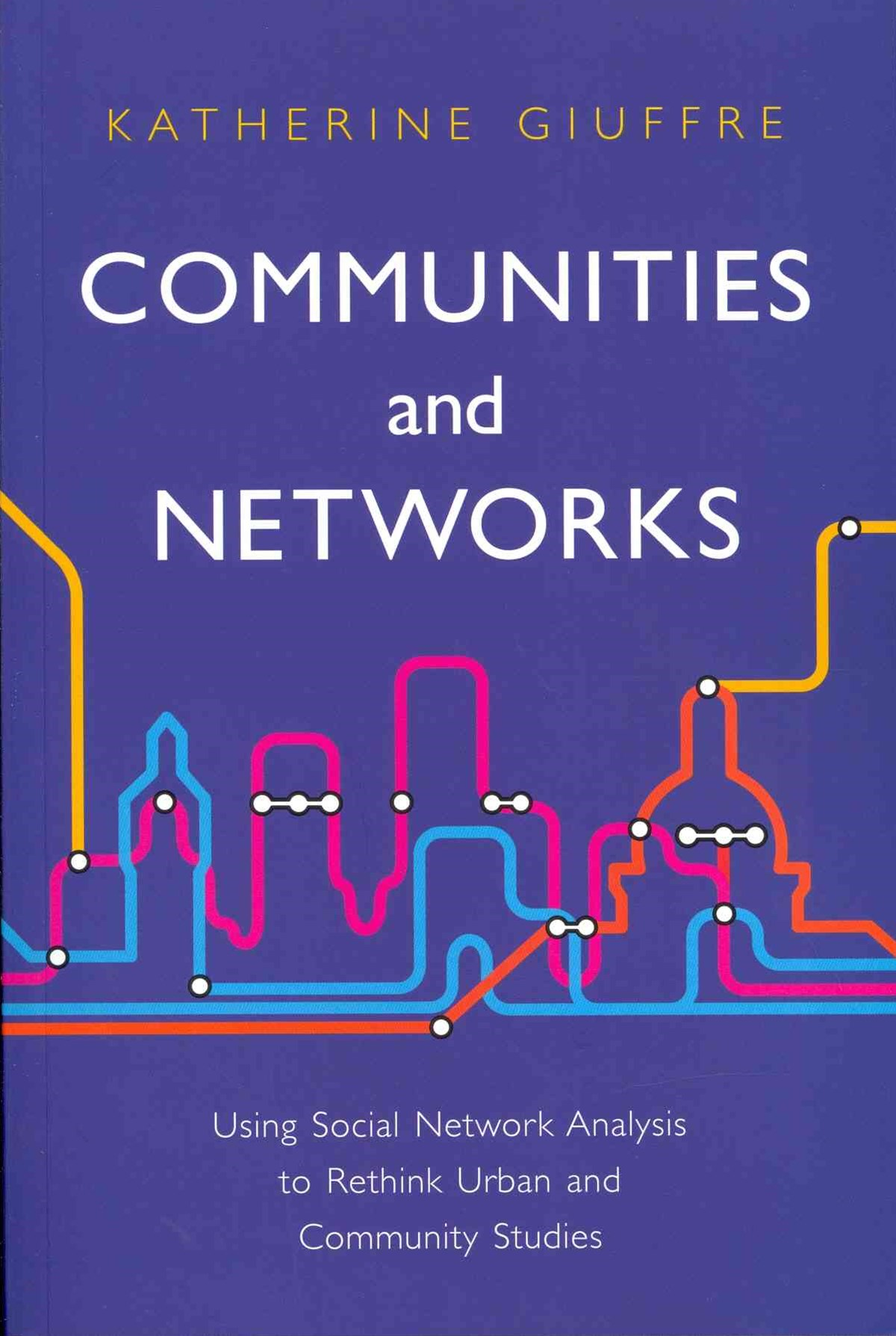 Communities and Networks - Using Social Network   Analysis to Rethink Urban and Community Studies