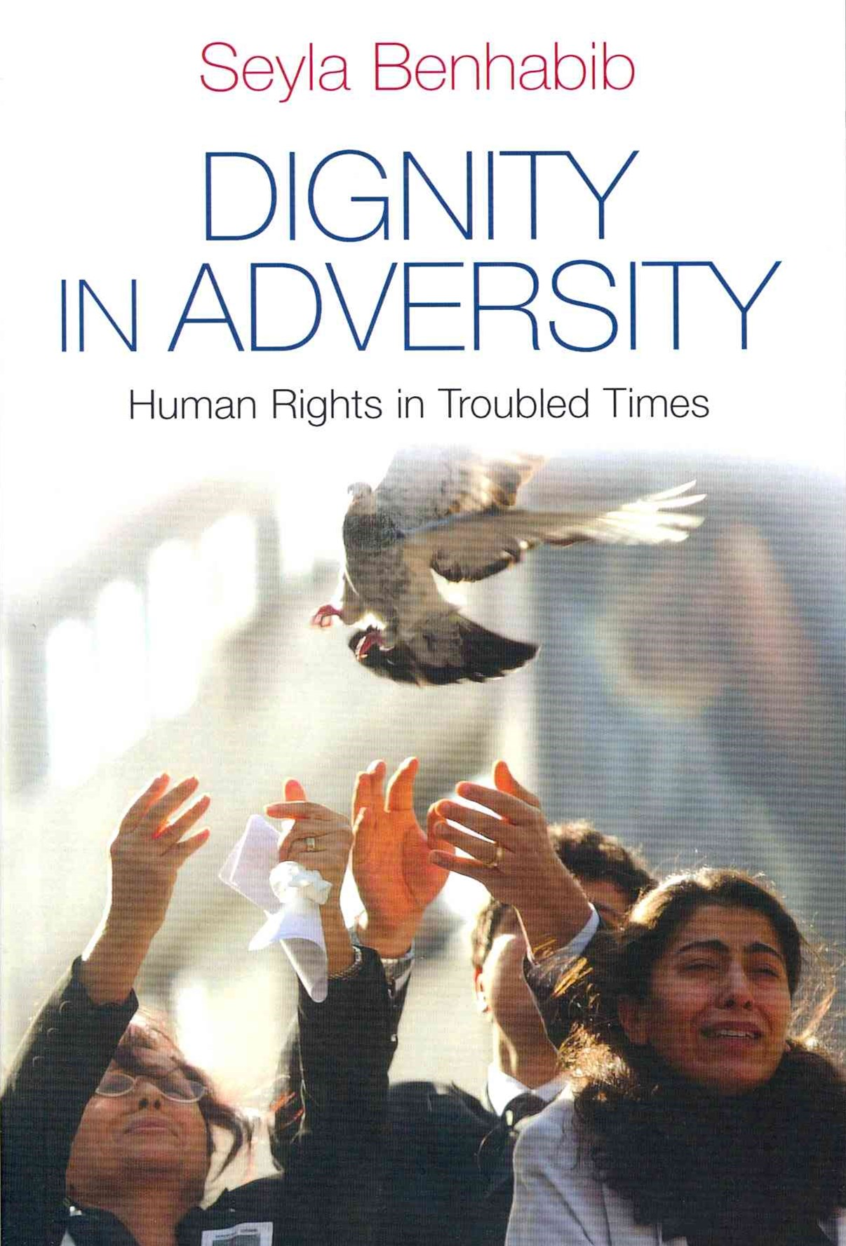 Dignity in Adversity - Human Rights in Turbulent  Times