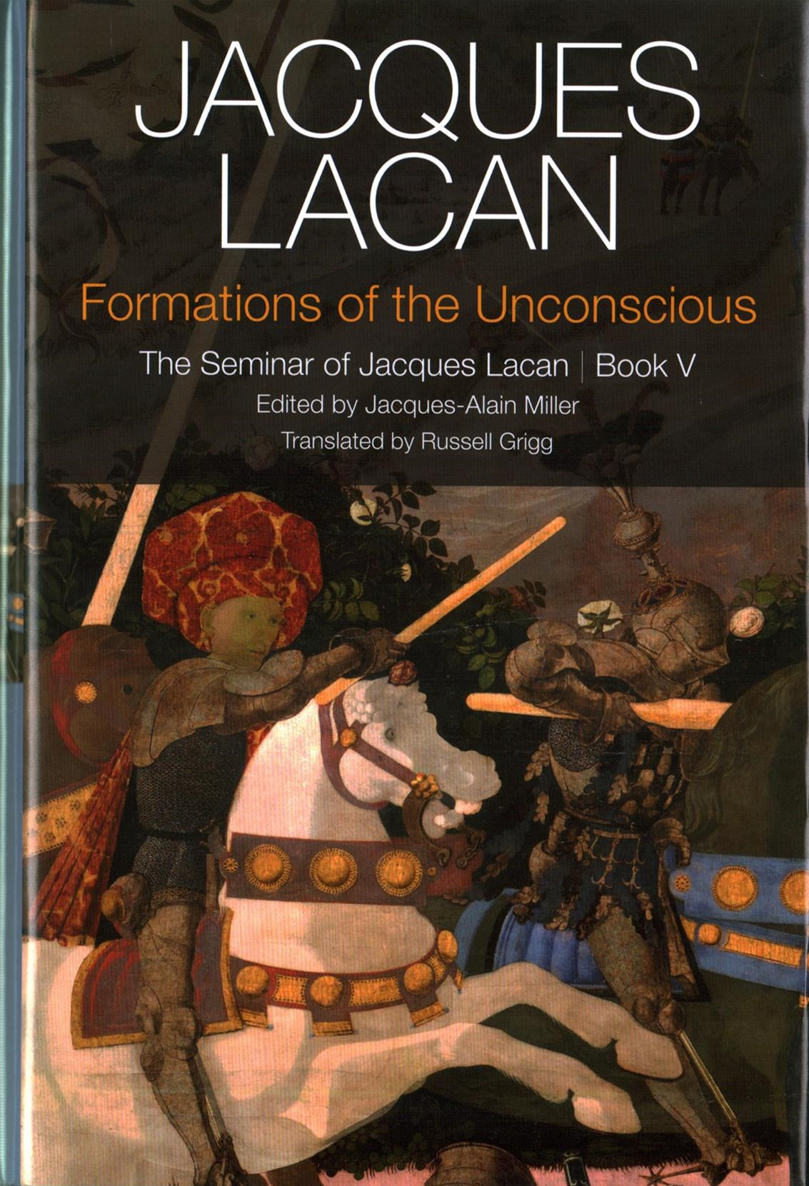 Formations of the Unconscious - the Seminar of    Jacques Lacan, Book V