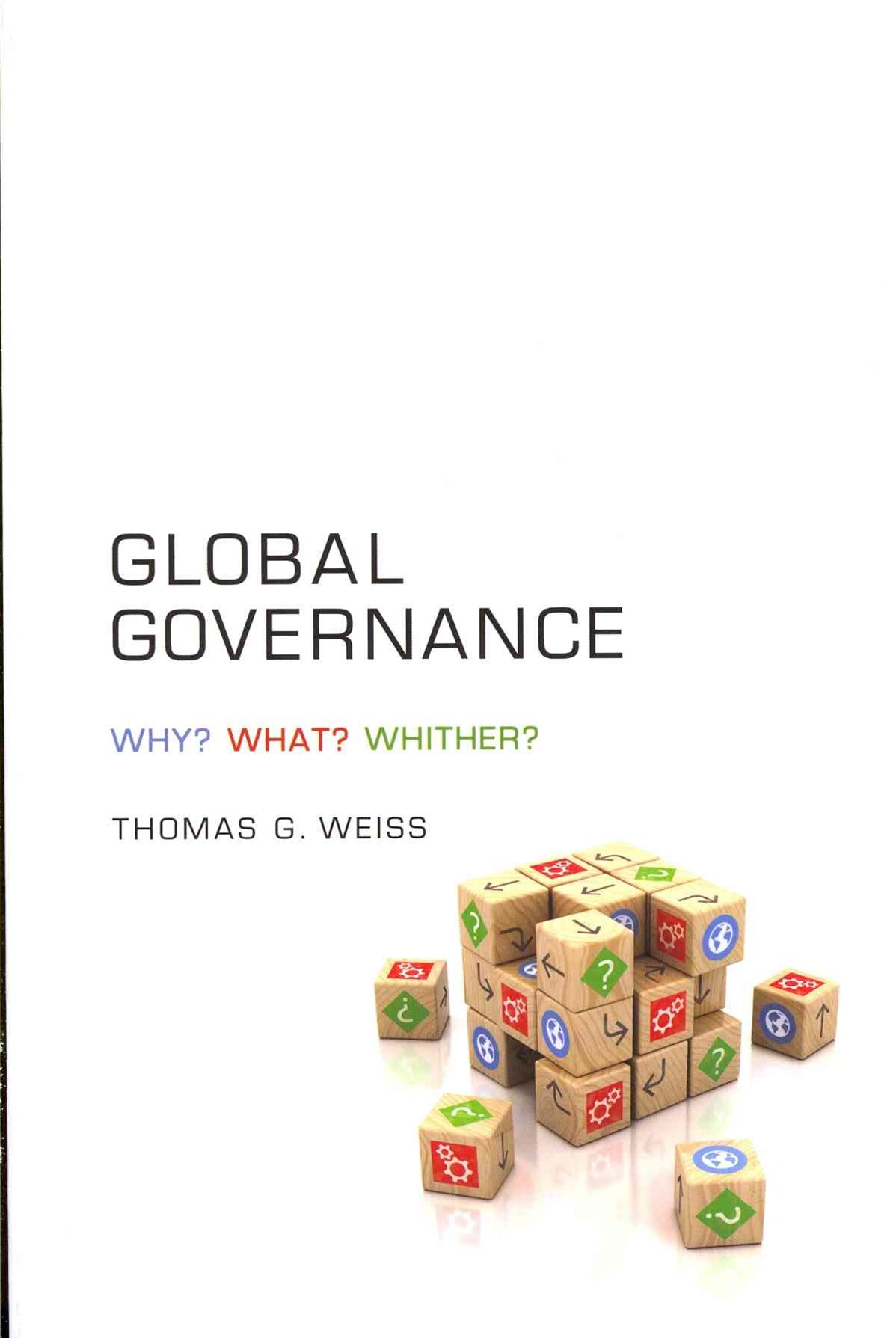 Global Governance - Why? What? Whither?