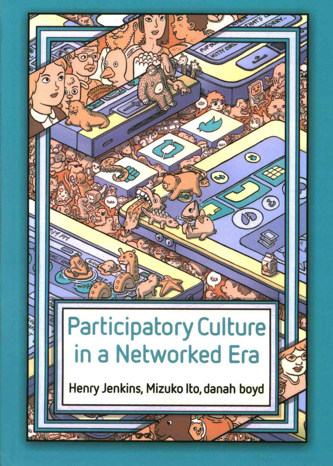 Participatory Culture in a Networked Era - a      Conversation on Youth, Learning, Commerce, and