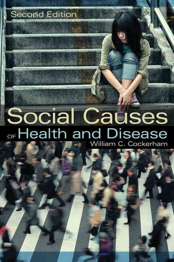Social Causes of Health and Disease 2E