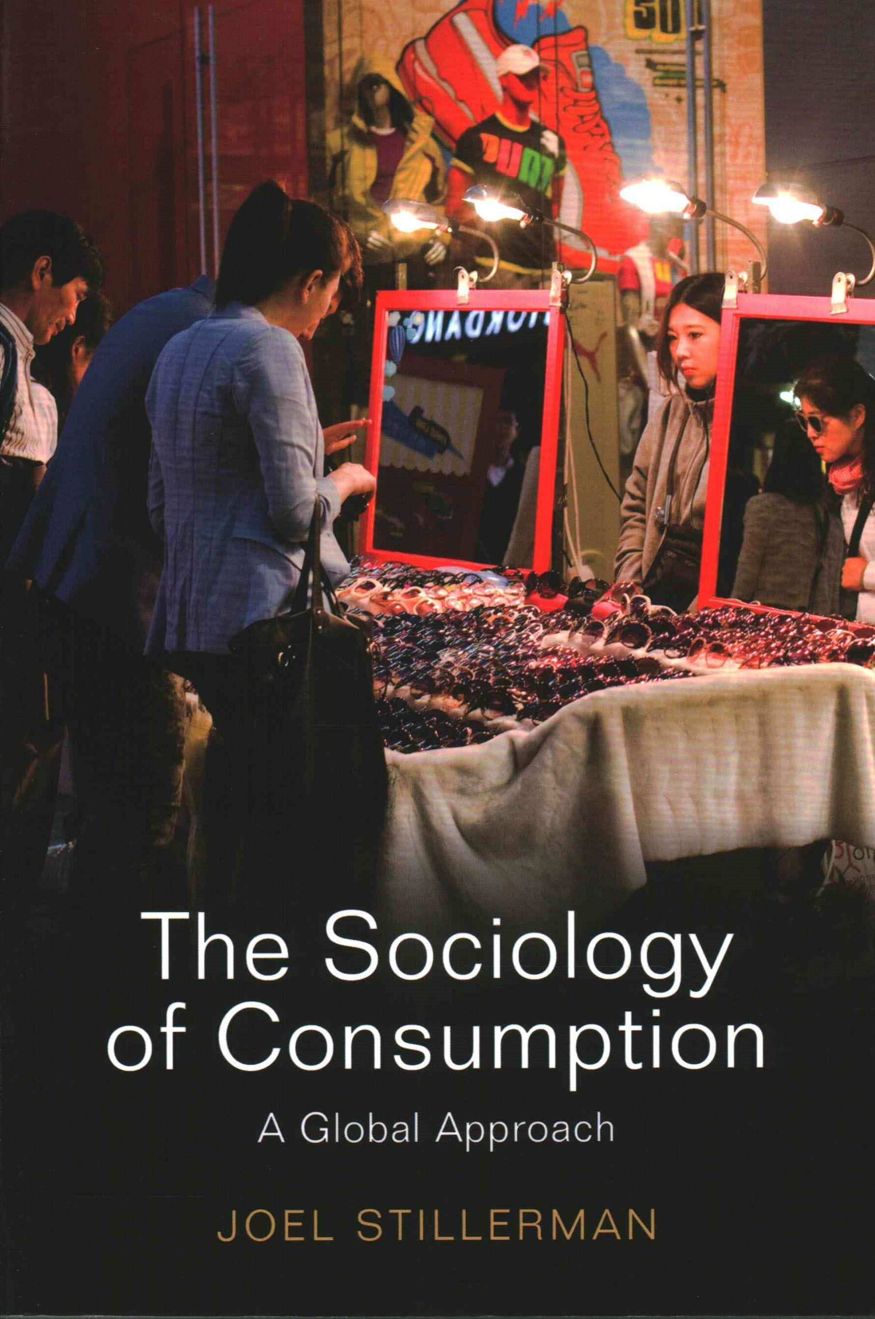 The Sociology of Consumption - a Global Approach