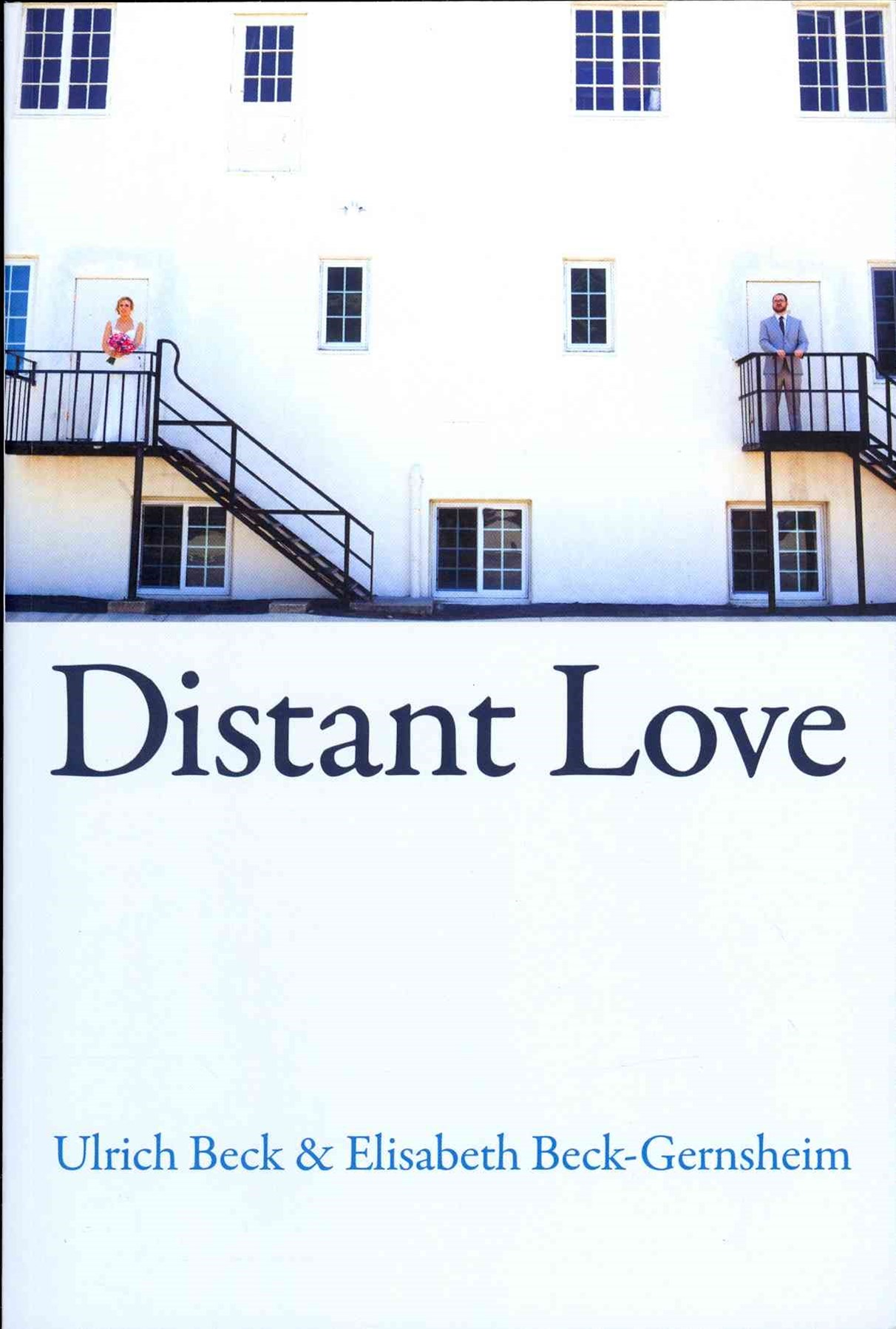 Distant Love - Personal Life in the Global Age