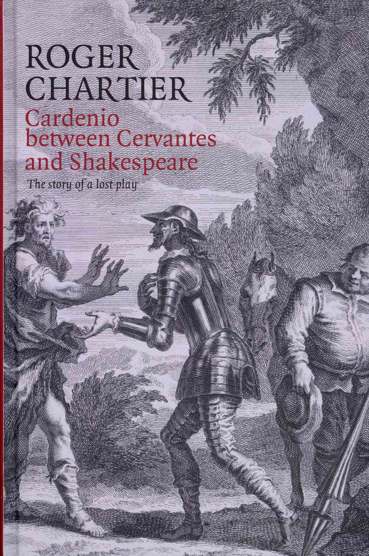 Cardenio Between Cervantes and Shakespeare - the  Story of a Lost Play