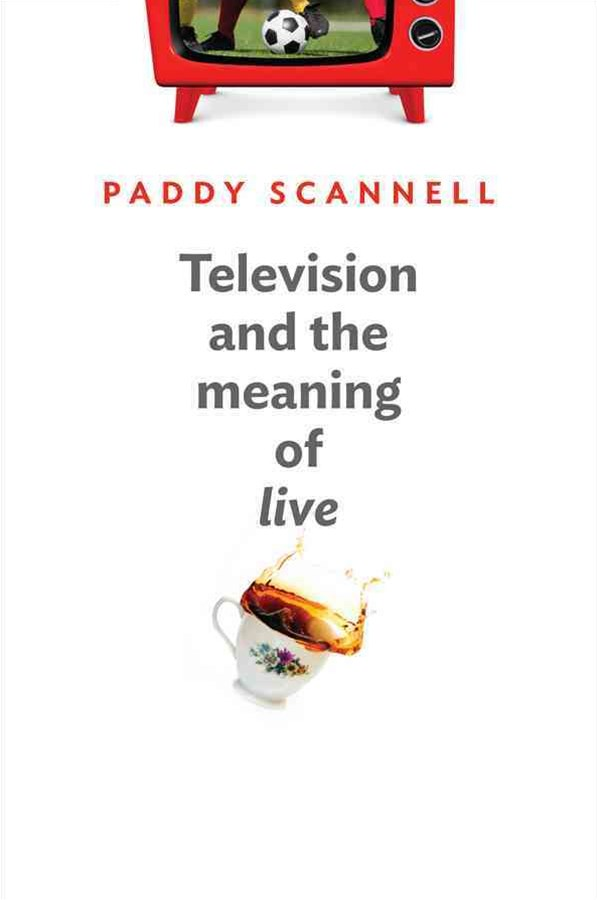Television and the Meaning of 'Live' - an Enquiry Into the Human Situation