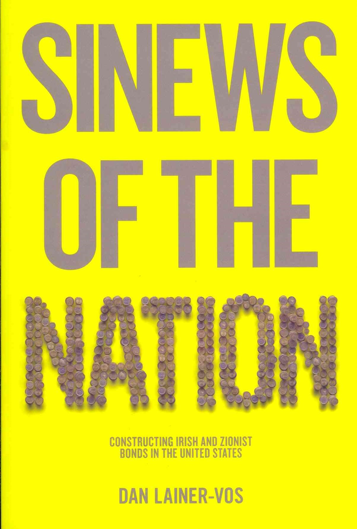Sinews of the Nation - Constructing Irish and     Zionist Bonds in the United States