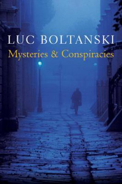 Mysteries and Conspiracies - Detective Stories,   Spy Novels and the Making of Modern Societies