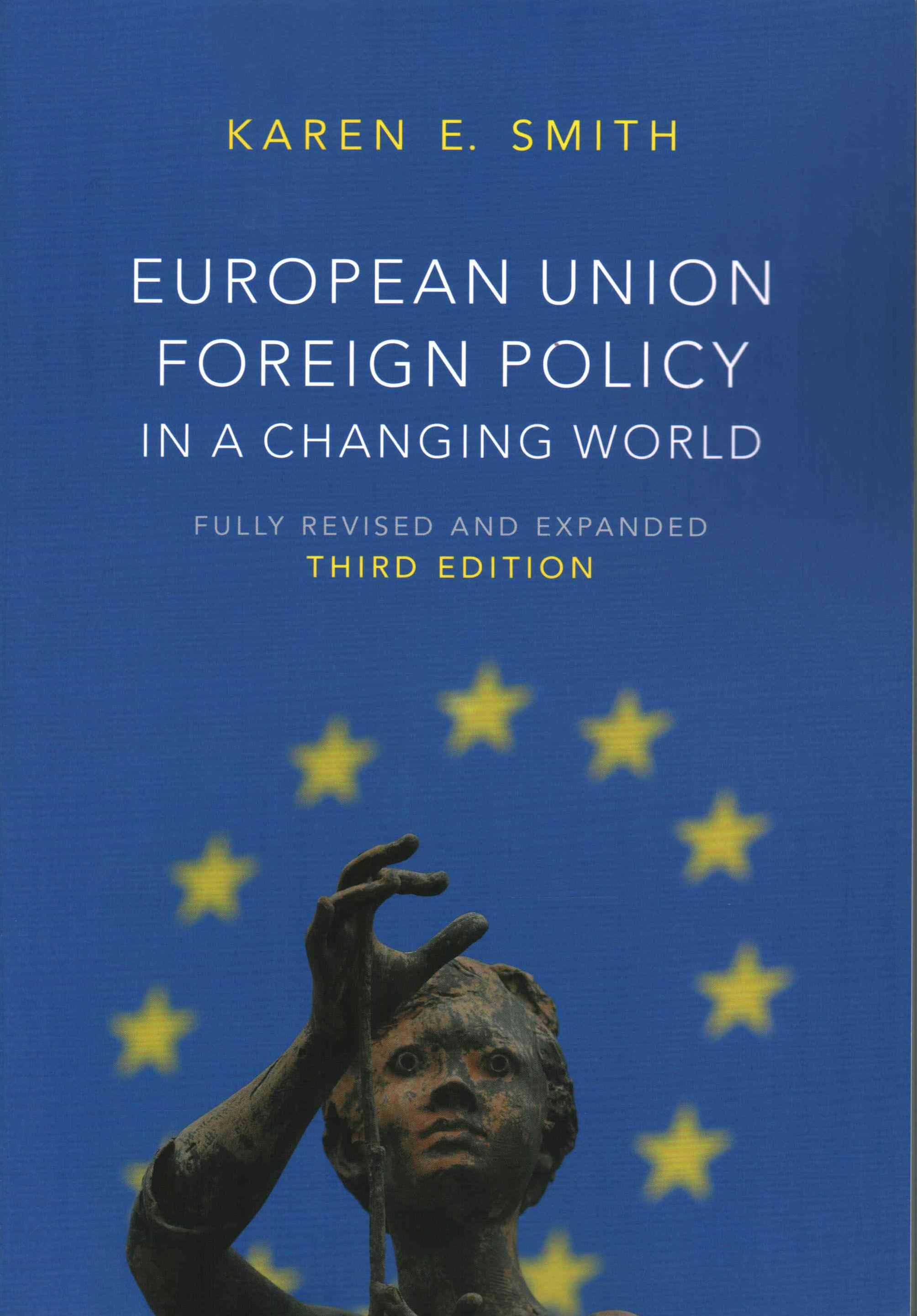 European Union Foreign Policy in a Changing World 3E