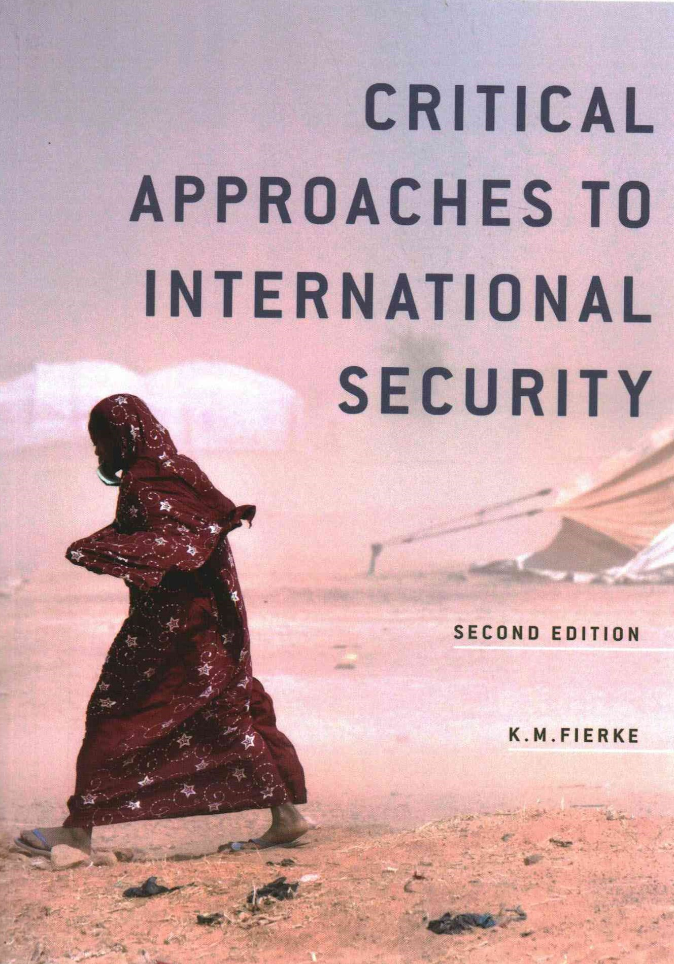 Critical Approaches to International Security 2E