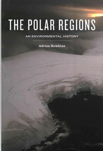 The Polar Regions by Adrian Howkins (9780745670805) - HardCover - History