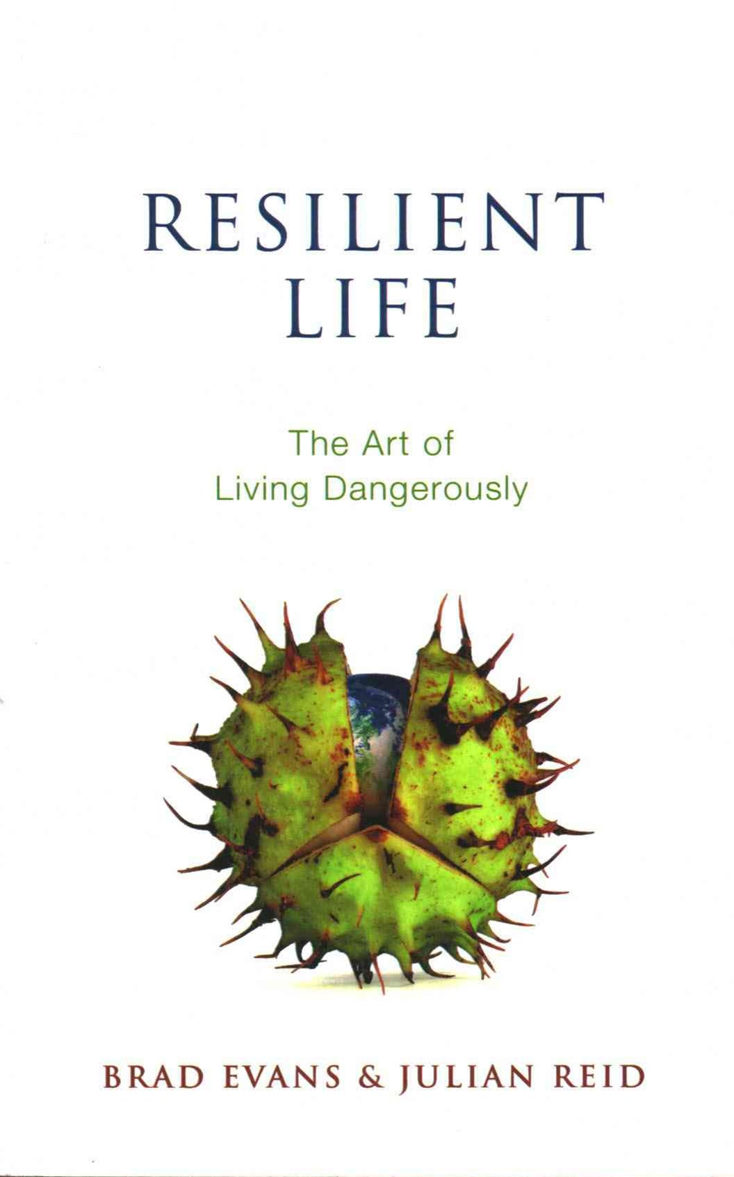 Resilient Life - the Art of Living Dangerously