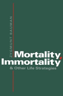 (ebook) Mortality, Immortality and Other Life Strategies - Social Sciences Sociology