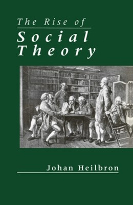 The Rise of Social Theory