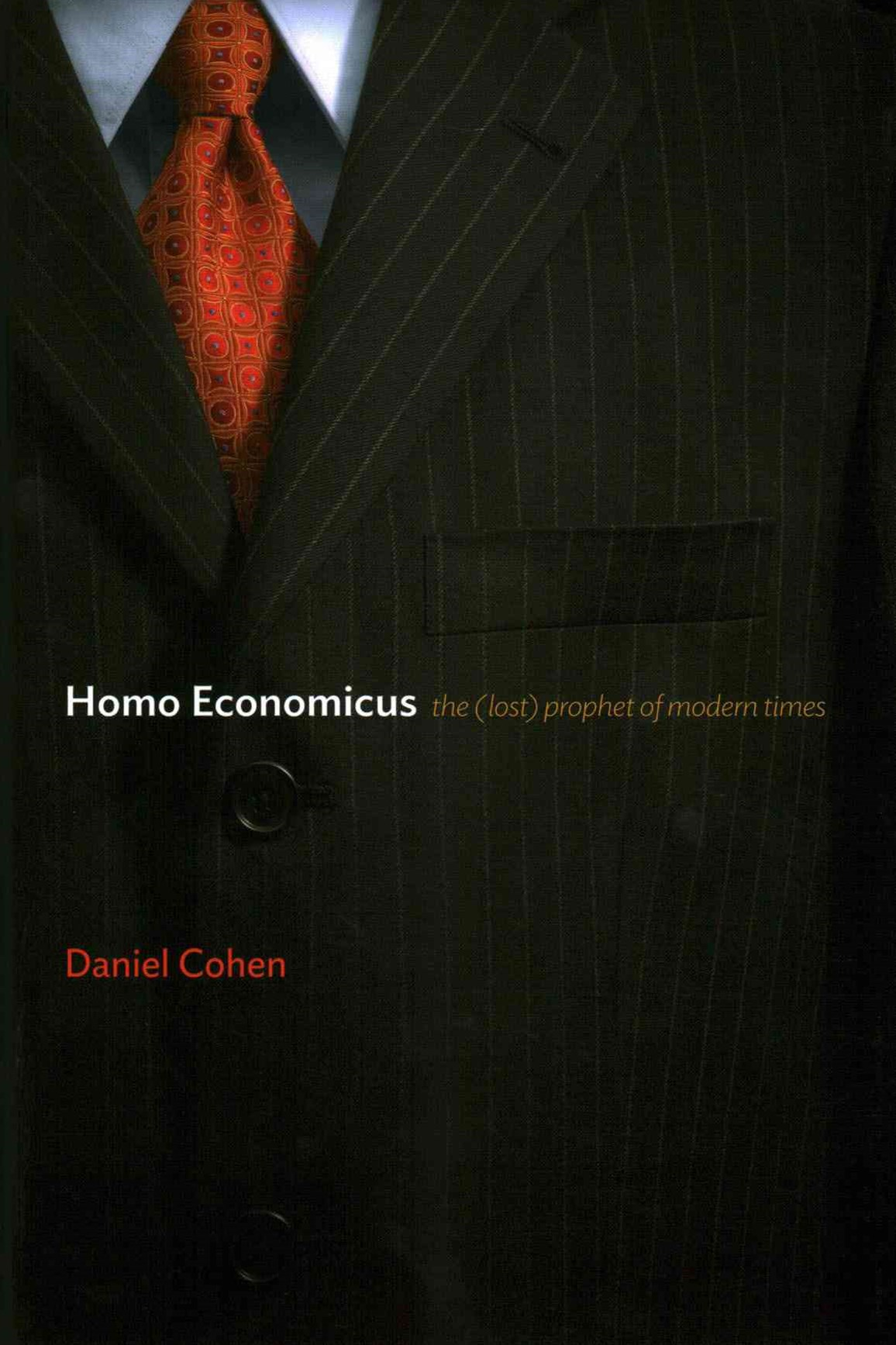 Homo Economicus - the (Lost) Prophet of Modern    Times