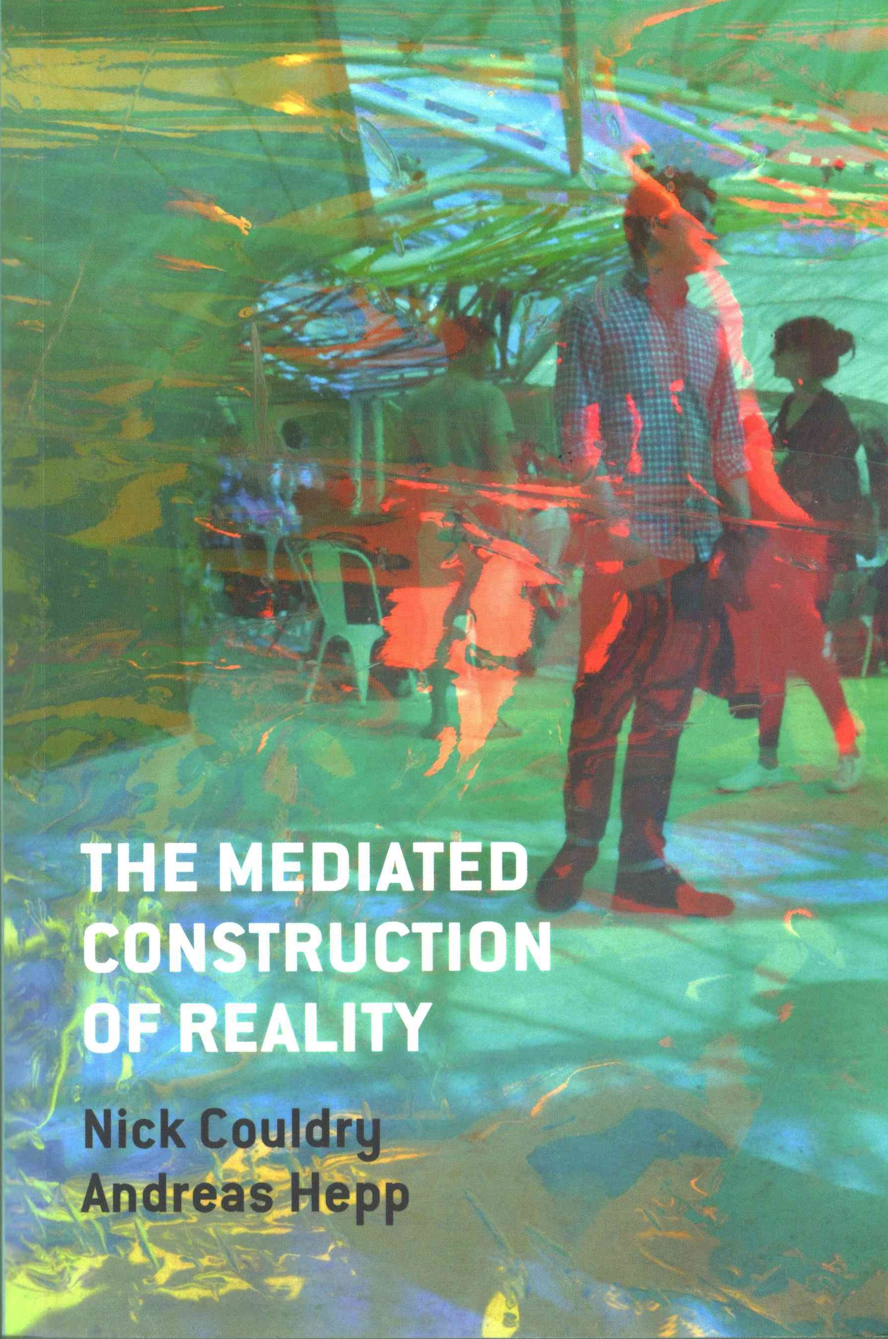 The Mediated Construction of Reality