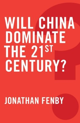 Will China Dominate the 21st Century?
