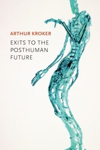 (ebook) Exits to the Posthuman Future - History