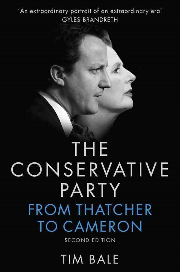 The Conservative Party - From Thatcher to Cameron 2E