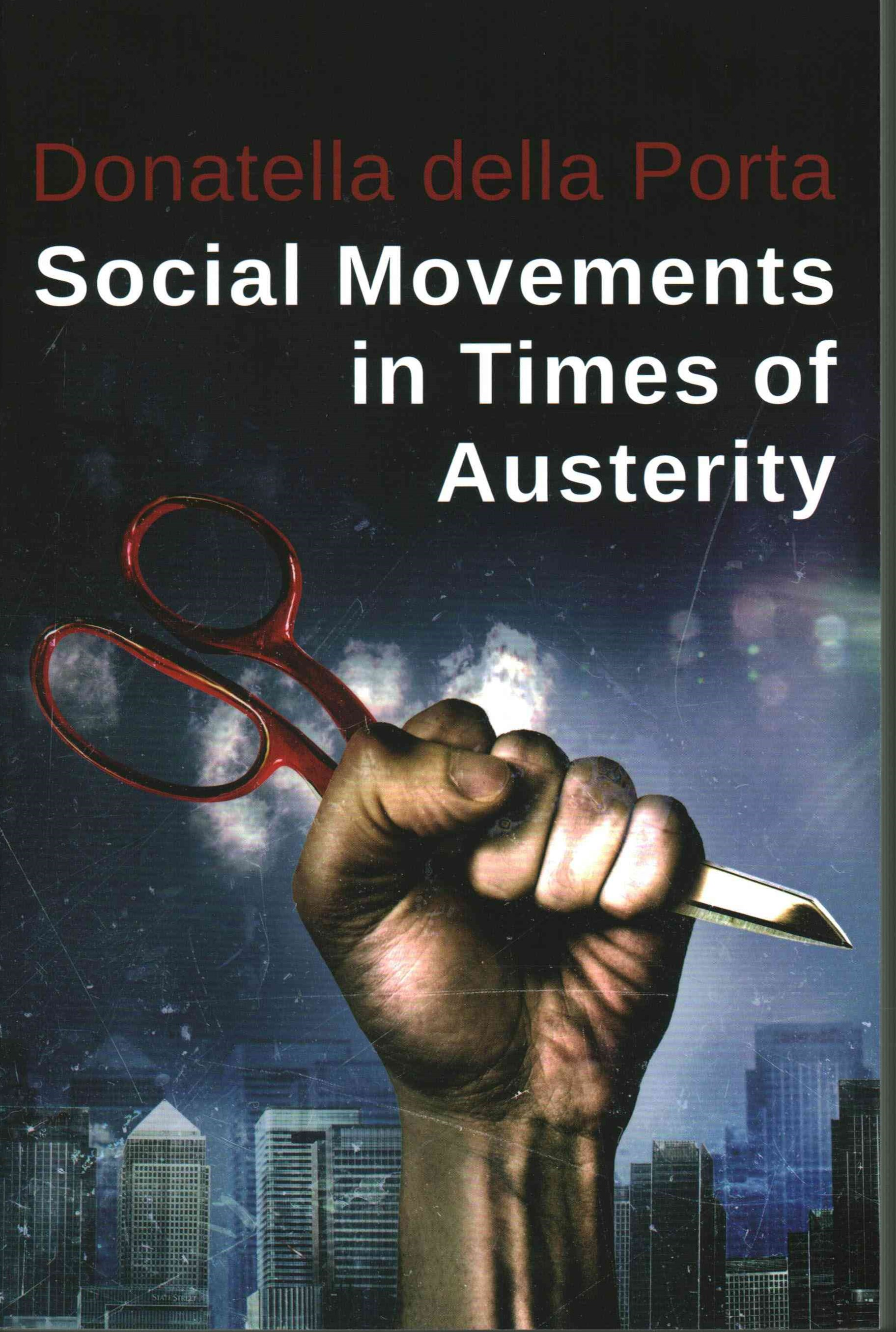 Social Movements in Times of Austerity - Bringing Capitalism Back Into Protest Analysis
