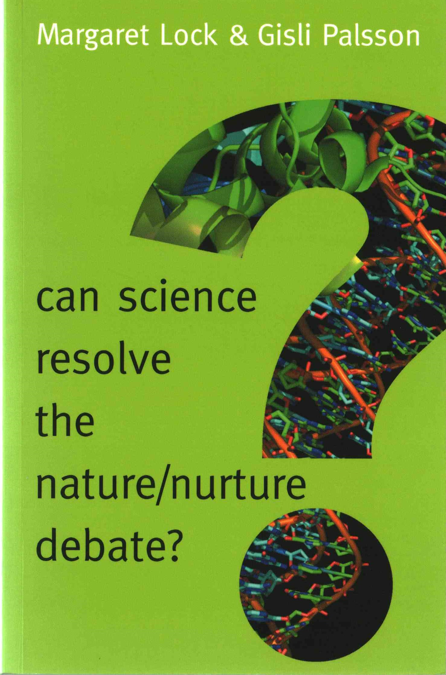 Can Science Resolve the Nature/Nurture Debate?