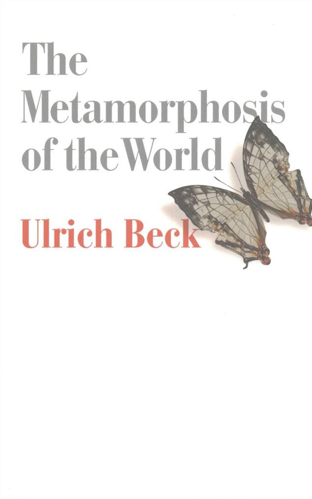 The Metamorphosis of the World - How Climate      Change Is Transforming Our Concept of the World