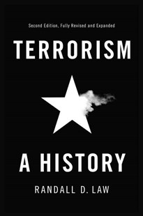 Terrorism - a History, 2E by Randall D. Law (9780745690902) - PaperBack - History