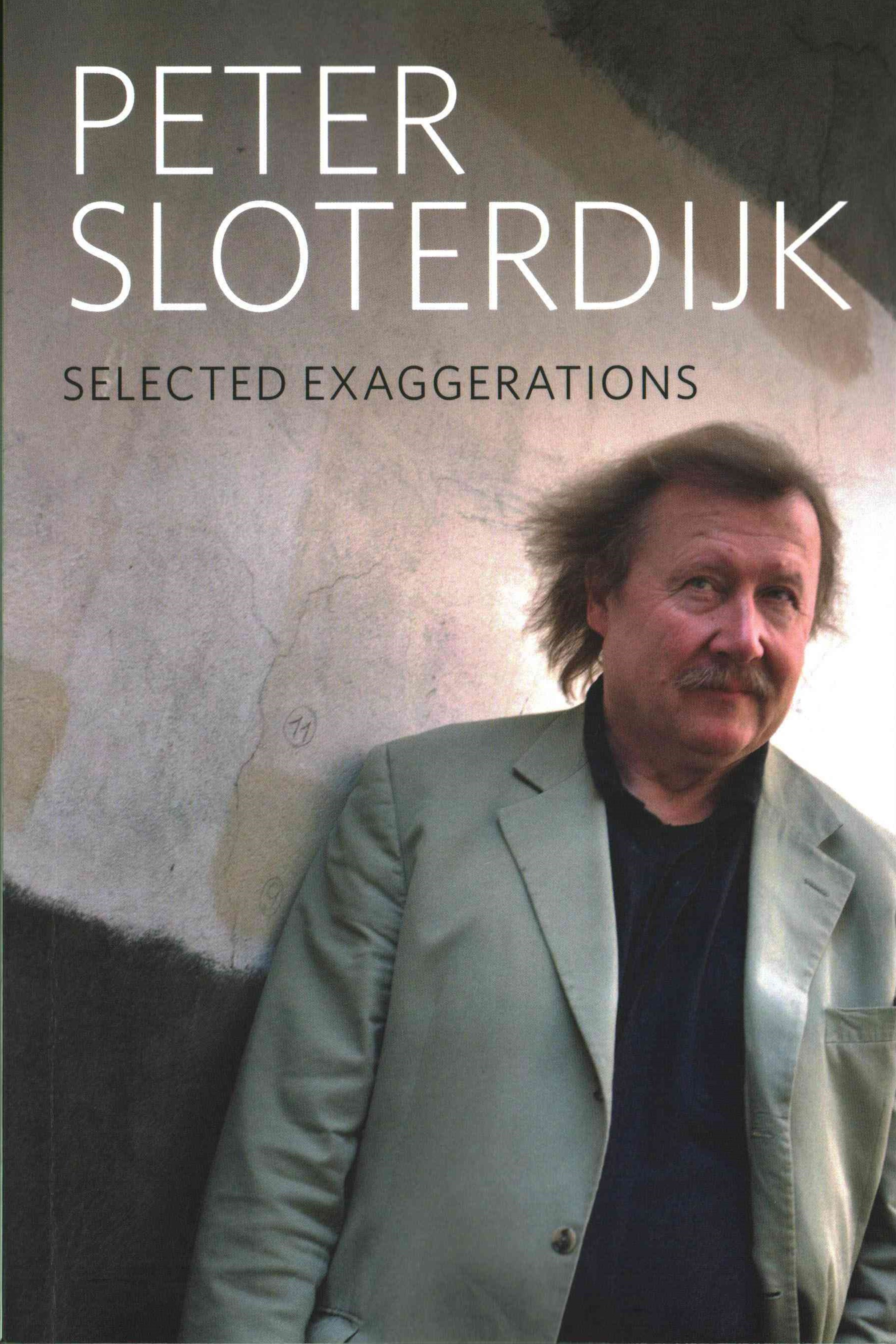 Selected Exaggerations - Conversations and        Interviews 1993-2012