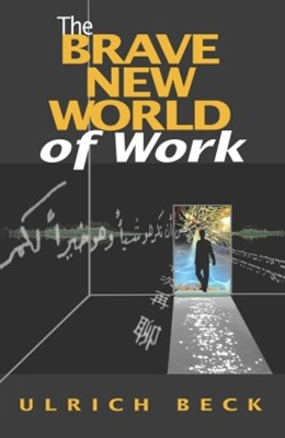 The Brave New World of Work