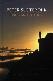 Stress and Freedom by Peter Sloterdijk (9780745699288) - HardCover - Philosophy Modern