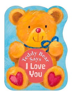 Teddy Bear Says I Love You