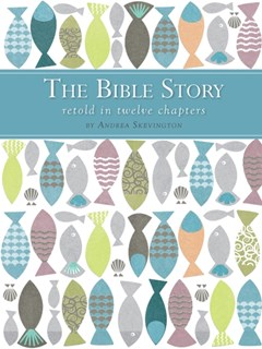Bible Story Retold in Twelve Chapters