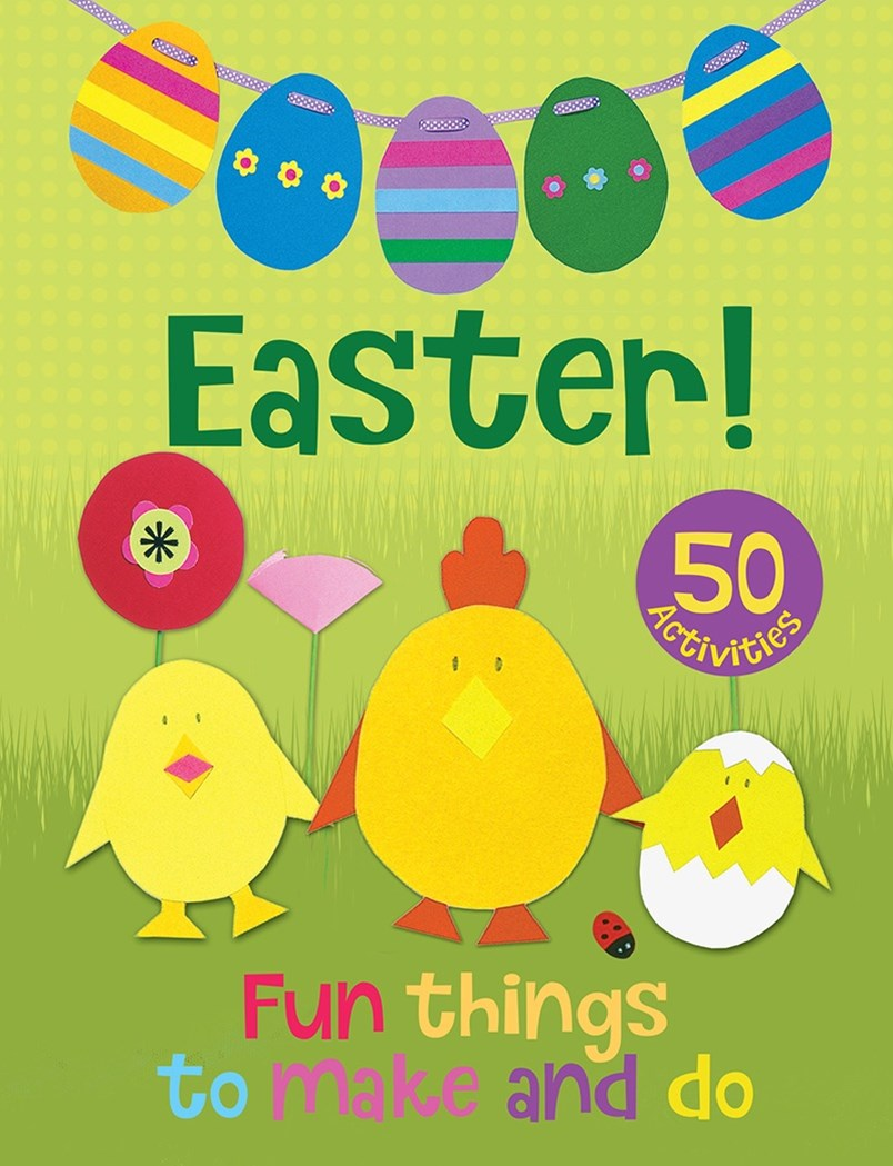 Easter! Fun Things to Make and Do