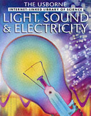 Light Sound and Electricity