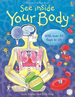 See Inside Your Body by Katie Daynes, Susanna Davidson, Rafaella Ligi, Colin King (9780746070055) - HardCover - Education