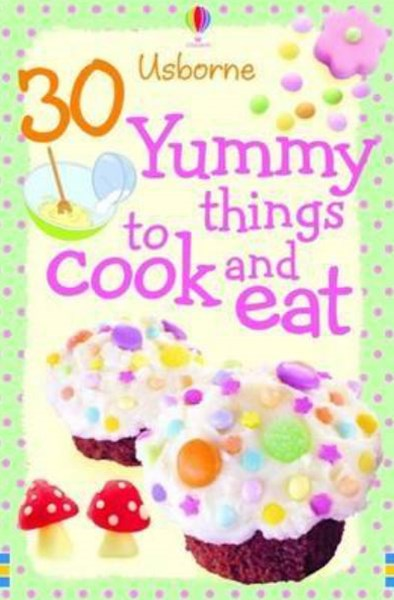 30 Yummy Things To Cook And Eat