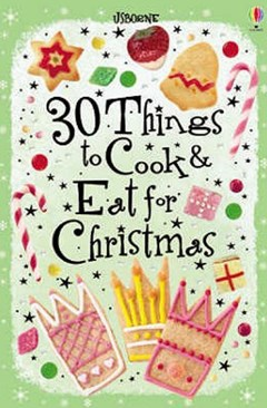30 Things to Cook and Eat for Christmas