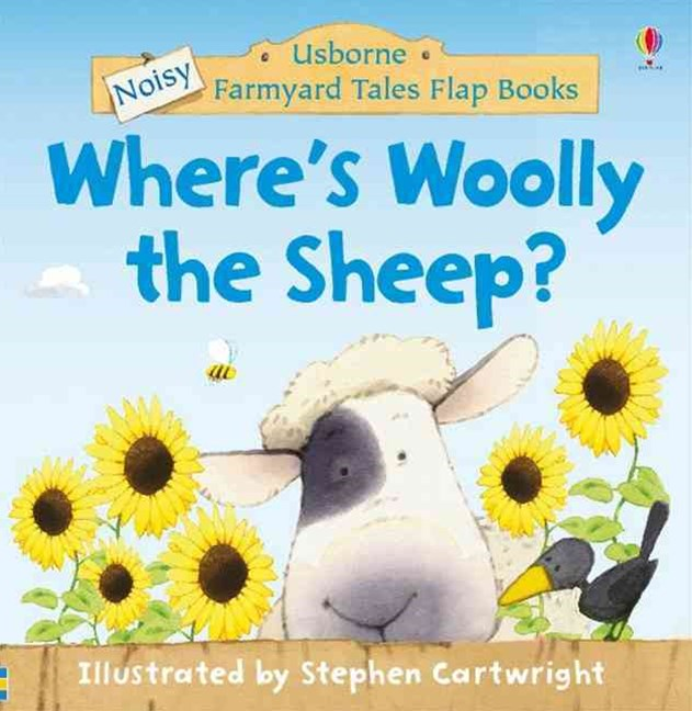 Where's Woolly the Sheep? Farmyard Tales Noisy Flap Book