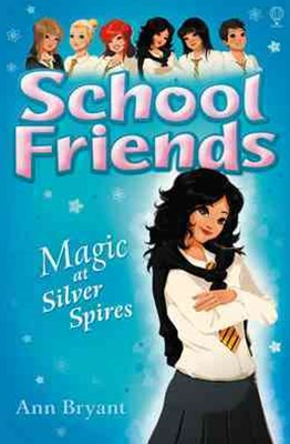 School Friends: Magic at Silver Spires