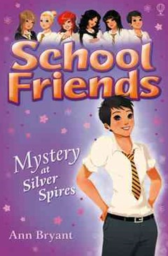 School Friends: Mystery at Silver Spires