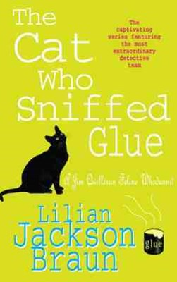 The Cat Who Sniffed Glue (The Cat Who  Mysteries, Book 8)