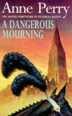 A Dangerous Mourning (William Monk Mystery, Book 2)
