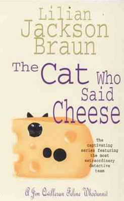 The Cat Who Said Cheese (The Cat Who  Mysteries, Book 18)