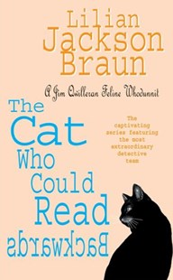 The Cat Who Could Read Backwards (The Cat Who  Mysteries, Book 1) by Lilian Jackson Braun (9780747250340) - PaperBack - Crime Mystery & Thriller