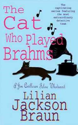 The Cat Who Played Brahms (The Cat Who  Mysteries, Book 5)
