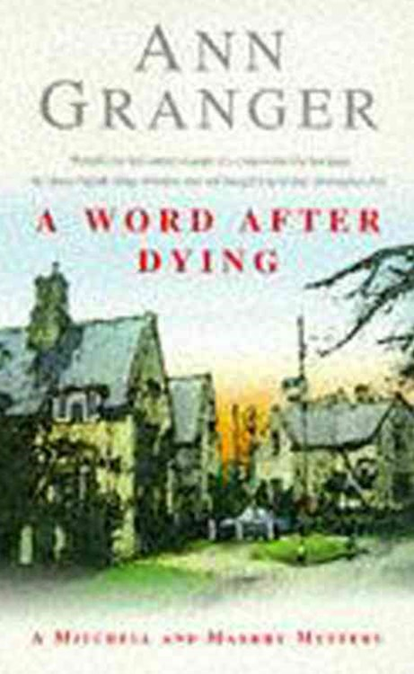 A Word After Dying (Mitchell & Markby 10)
